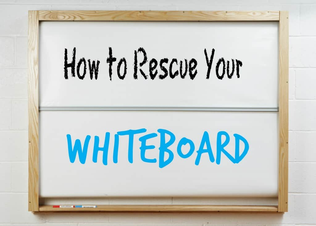 How to Restore Your Whiteboard